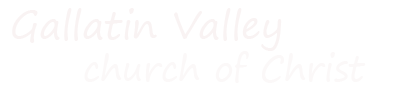 Gallatin Valley church of Christ